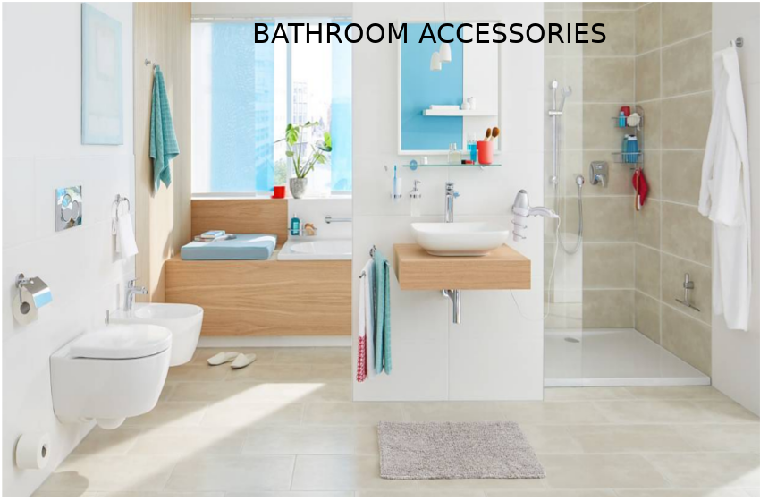 Some Important Facts about Useful Bathroom Accessories